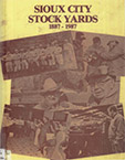 A Second Century Begins: A History of Sioux City Stockyards